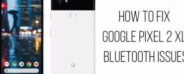 Cómo solucionar problemas de Bluetooth de Google Pixel 2 XL