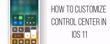 Cómo personalizar el centro de control en iOS 11